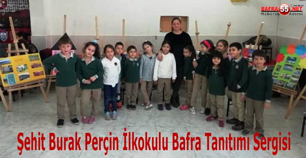 Şehit Burak Perçin İlkokulu Bafra Tanıtımı Sergisi
