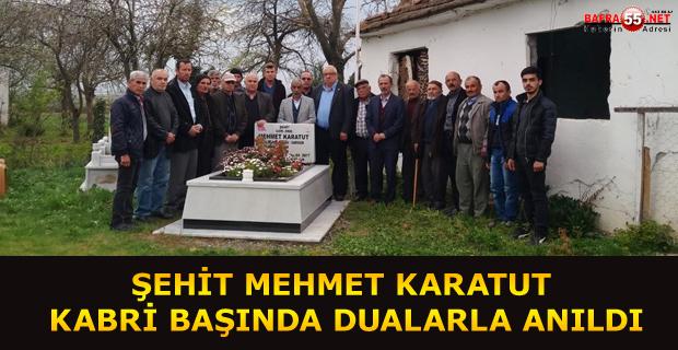 ŞEHİT MEHMET KARATUT KABRİ BAŞINDA DUALARLA ANILDI