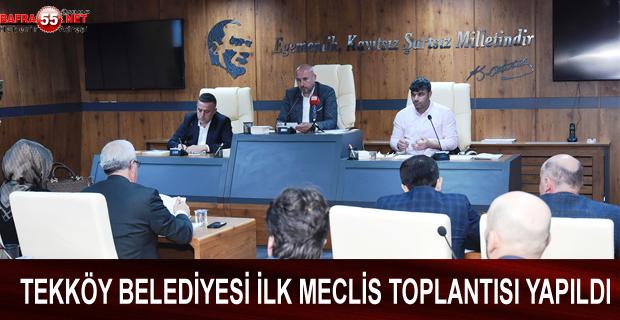 TEKKÖY BELEDİYESİ İLK MECLİS TOPLANTISI YAPILDI
