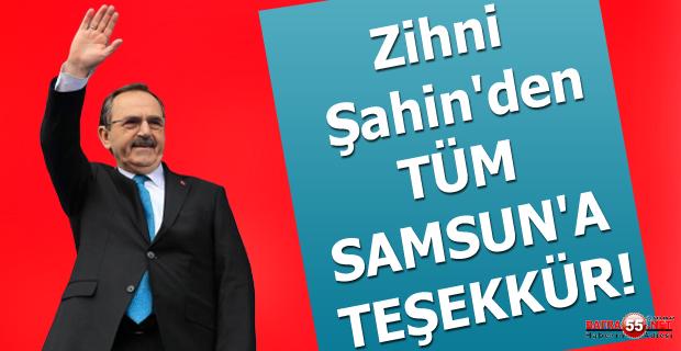 ZİHNİ ŞAHİN'DEN TÜM SAMSUN'A TEŞEKKÜR!