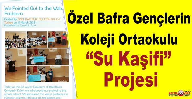 """Özel Bafra Gençlerin Koleji Ortaokulu """"Su Kaşifi"""" Projesi"""
