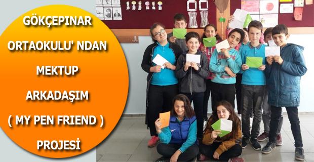 GÖKÇEPINAR ORTAOKULU' NDAN MEKTUP ARKADAŞIM ( MY PEN FRIEND )  PROJESİ