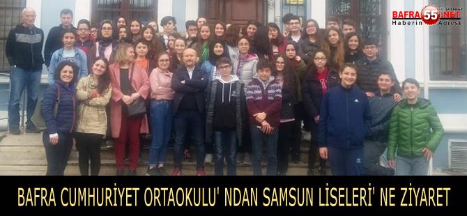 BAFRA CUMHURİYET ORTAOKULU' NDAN SAMSUN LİSELERİ' NE ZİYARET