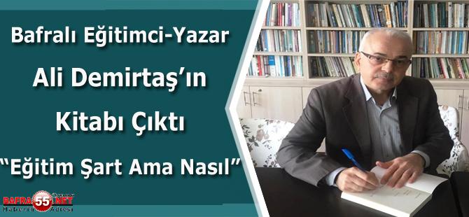 Bafralı Eğitimci Yazar Ali Demirtaş, ''Eğitim Şart Ama Nasıl'' Adlı Kitabını Tanıttı