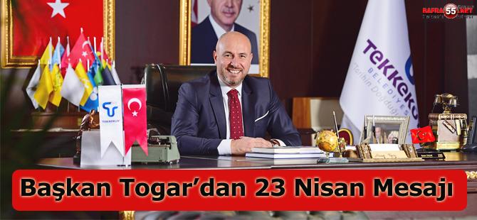Başkan Togar'dan 23 Nisan mesajı