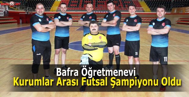 Bafra Öğretmenevi, Kurumlar Arası Futsal Şampiyonu Oldu