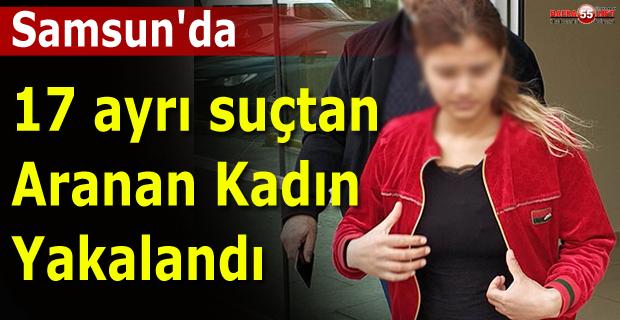 17 Ayrı Suçtan Aranan Kadın Yakalandı