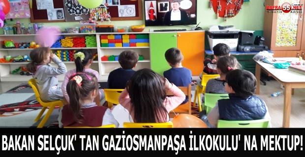 BAKAN SELÇUK' TAN GAZİOSMANPAŞA İLKOKULU' NA MEKTUP !
