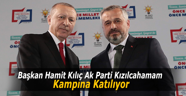 Başkan Kılıç Ak Parti Kızılcahamam Kampına Katılacak