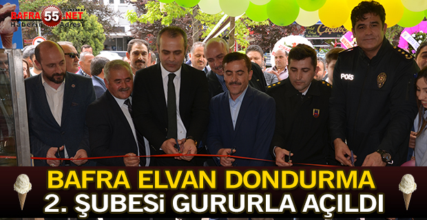 Bafra Elvan Dondurma 2. Şubesi Gururla Açıldı