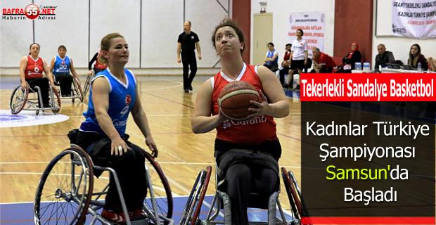 Tekerlekli Sandalye Basketbol Kadınlar Türkiye Şampiyonası Samsun'da Başladı