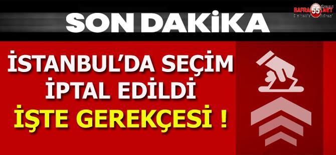 İstanbul'da Seçimin İptal Edildi! İşte Gerekçesi...