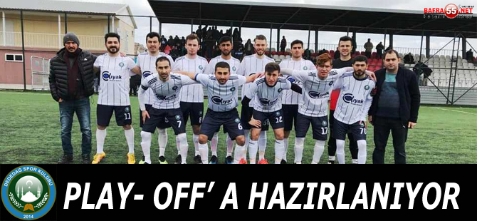 DEDEDAĞSPOR PLAY- OFF' A HAZIRLANIYOR