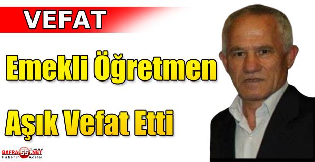 Emekli Öğretmen Murat Aşık Vefat Etti