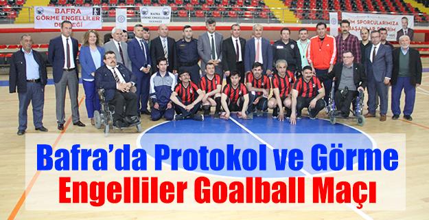 Bafra'da Protokol ve Görme Engelliler Goalball Maçı