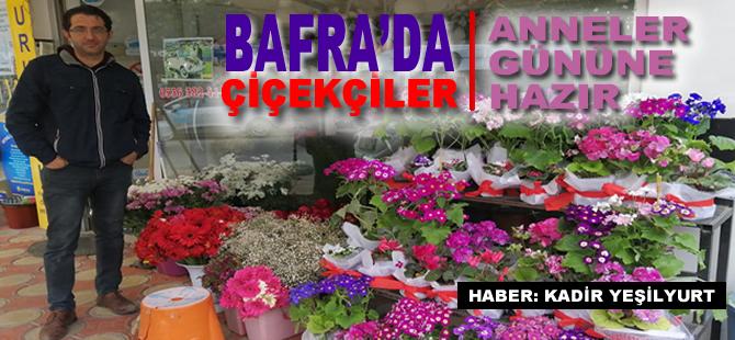Bafra'da Çiçekçiler Anneler Gününe Hazır