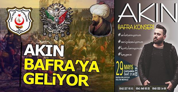 Akın Bafra'ya Geliyor