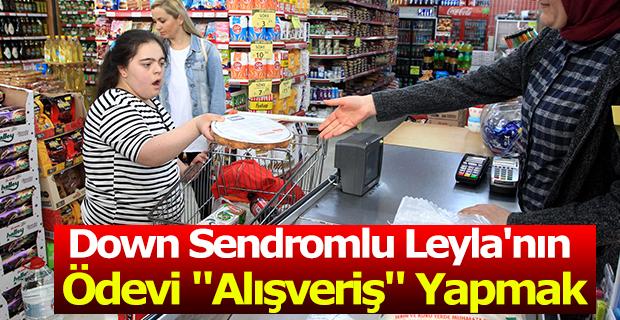 """Down sendromlu Leyla'nın ödevi """"alışveriş"""" yapmak"""
