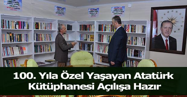 100. Yıla Özel Yaşayan Atatürk Kütüphanesi Açılışa Hazır.