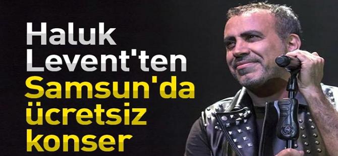 Haluk Levent'ten Samsun'da ücretsiz konser