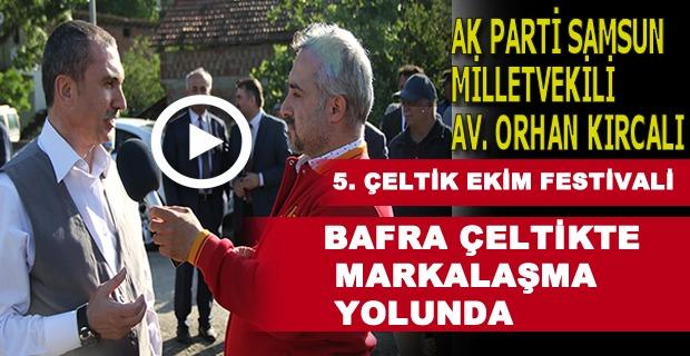 Orhan Kırcalı'dan Bafra55.net'e Özel Açıklamalar