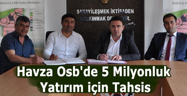 Havza Osb'de 5 Milyonluk Yatırım için Tahsis