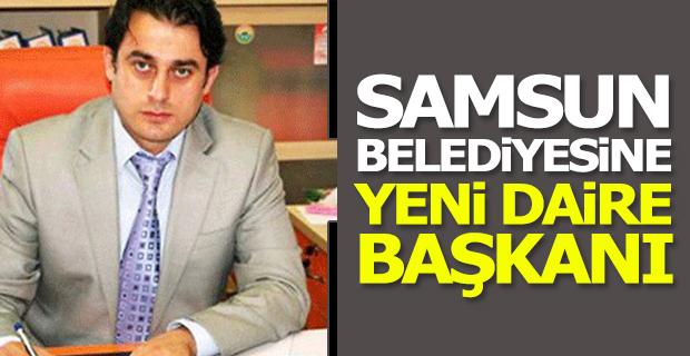 Samsun Belediyesine Yeni Daire Başkanı