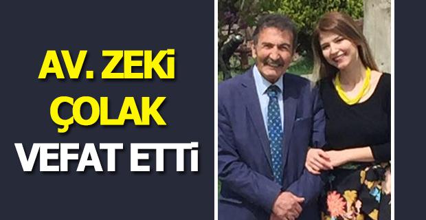 AV. Zeki Çolak Vefat Etti.