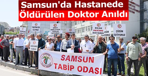 Samsun'da Hastanede Öldürülen Doktor Anıldı