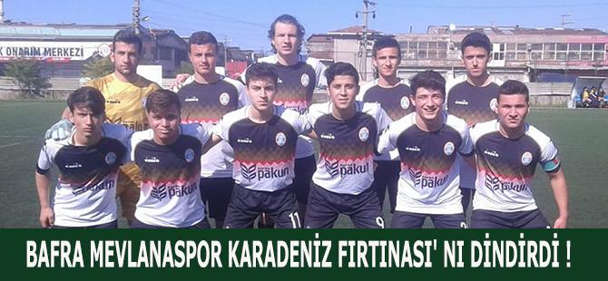 BAFRA MEVLANASPOR KARADENİZ FIRTINASI' NI DİNDİRDİ !
