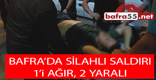 Bafra 'da Silahlı Yaralama