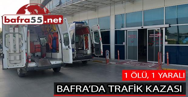 Bafra'da Trafik Kazası 1 Ölü, 1 Yaralı