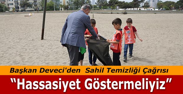 Başkan Deveci'den  Sahil Temizliği Çağrısı