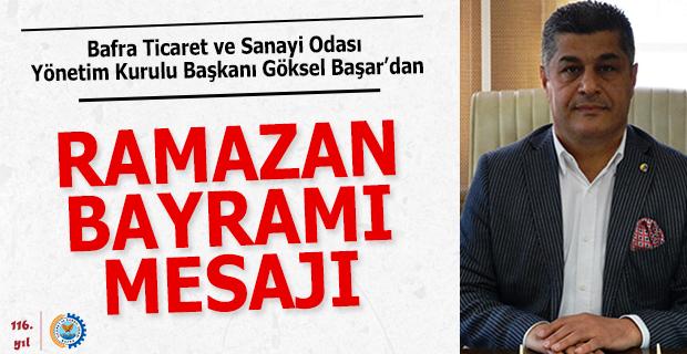 Bafra TSO Başkanı Başar'dan Ramazan Bayramı Mesajı