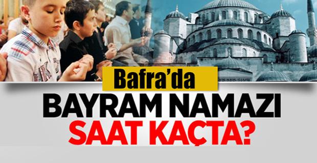 Bafra'da  Bayramı Namazı Saat Kaçta ?