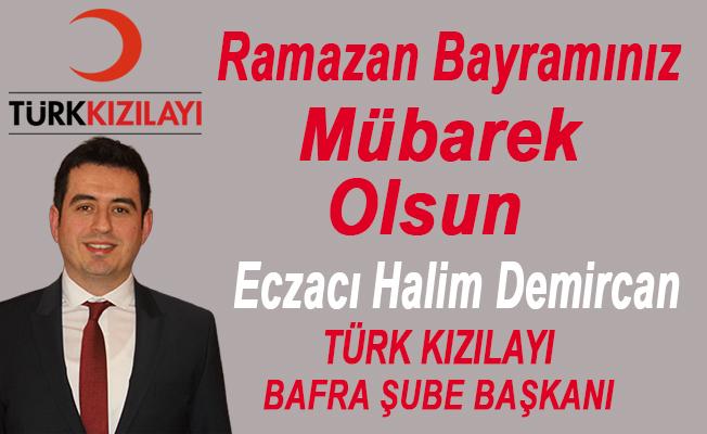 Türk Kızılayı Bafra Şubesi Başkanı Halim Demircan'dan Bayram mesajı