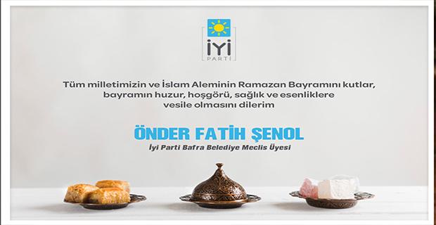Bafra Belediye Meclis Üyesi Önder Fatih Şenol Bayram Mesajı