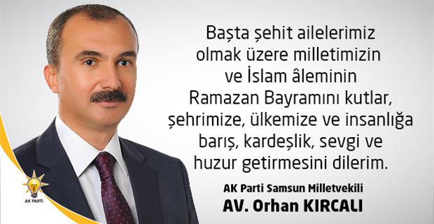 Samsun'un Milletvekili Kırcalı'dan Bayram Mesajı