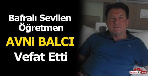 Bafralı İmam Hatip Lisesi Öğretmeni Avni Balcı Hayatını Kaybetti