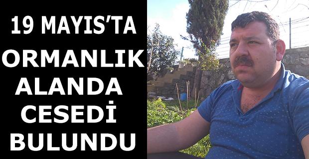 ORMANLIK ALANDA CESEDİ BULUNDU