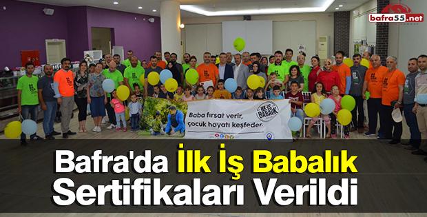 Bafra'da İlk İş Babalık Sertifikaları Verildi