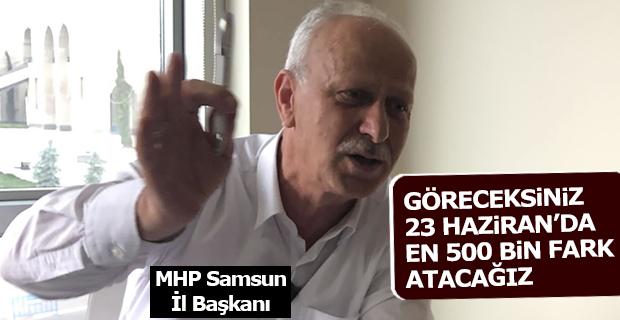 MHP İl Başkanı Karapıçak; 500 Bin Fark Atacağız