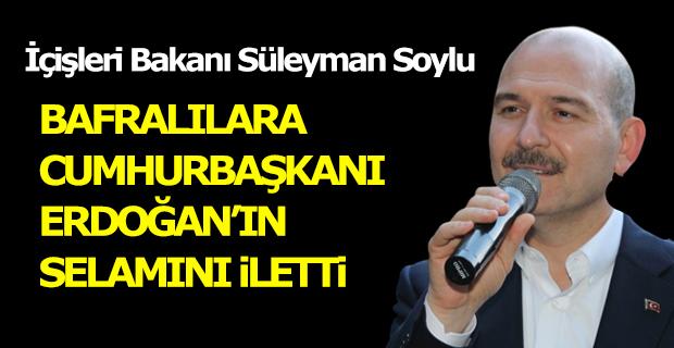 İçişleri Bakanı Soylu: Cumhurbaşkanı Erdoğan'dan Bafra'ya Selam Var