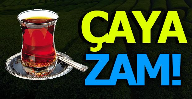 Çaya Zam!