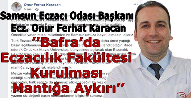 Karacan, Bafra'da Eczacılık Fakültesi Kurulması Mantığa Aykırı