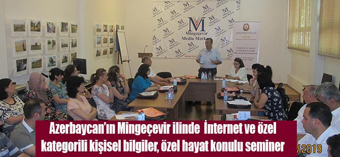 Azerbaycan'ın Mingeçevir ilinde Internet ve özel kategorili kişisel bilgiler, özel hayat konulu seminer