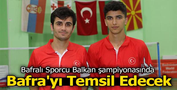 Bafralı Sporcu Balkan şampiyonasında Bafra'yı Temsil Edecek