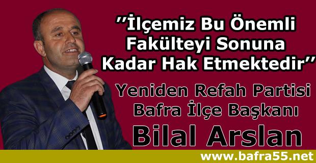 Başkan Arslan, İlçemiz Bu Önemli Fakülteyi Sonuna Kadar Hak Etmektedir