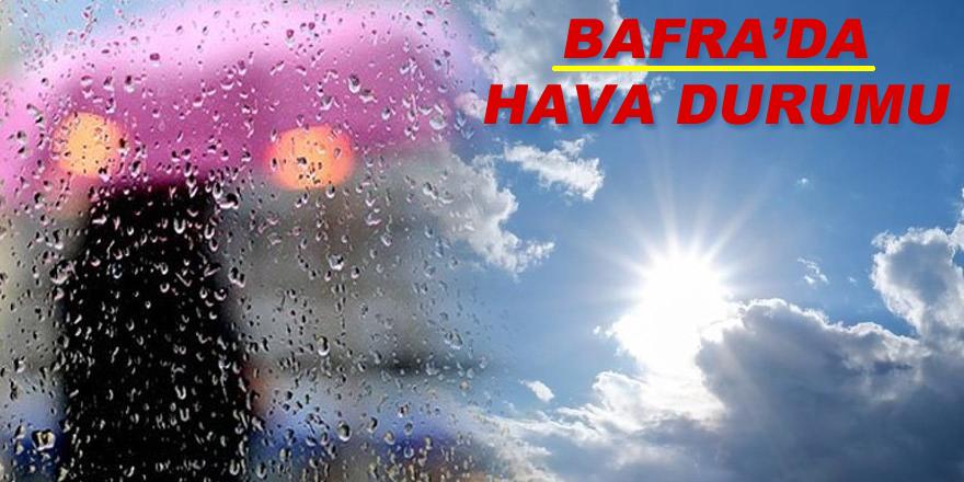Bafra'da Hava Durumu Nasıl Olacak