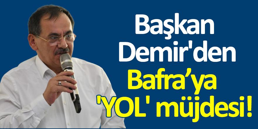 Başkan Demir'den 'YOL' müjdesi!